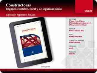 CONSTRUCTORAS. RÉGIMEN CONTABLE, FISCAL Y DE SEGURIDAD SOCIAL ELECTRONICA