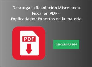 Lee más sobre el artículo Lo que todo Contador Publico debe tener! – Descarga Guía de la Resolución Miscelanea Fiscal en PDF (explicada)